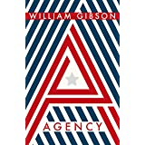 Agency: THE DYSTOPIAN SUNDAY TIMES TOP TEN BESTSELLER FROM THE AUTHOR OF THE PERIPHERAL