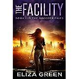 The Facility: Dystopian Survival Fiction (Book 1, The Breeder Files)