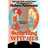 Switching Witches: Magic and Mayhem Book Seven