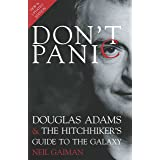 "Don't Panic: Douglas Adams and ""The Hitchhiker's Guide to the Galaxy"""