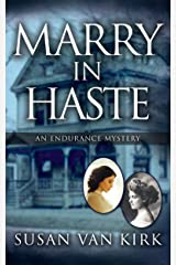 Marry in Haste: An Endurance Mystery (The Endurance Mysteries Book 2) Kindle Edition
