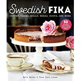 Swedish Fika: Cakes, Rolls, Bread, Soups, and More