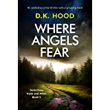 Where Angels Fear: An addictive crime thriller with a gripping twist (Detectives Kane and Alton Book 5)