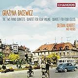 Grazyna Bacewicz: The Two Piano Quintets - Quartet For FOur Violins - Quartet For Four Cellos