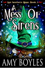 A Mess of Sirens (Lost Southern Magic Book 3) Kindle Edition