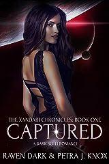 Captured: The Xandari Chronicles (Book One) (Dark Sci-Fi Romance) Kindle Edition