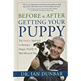 Before and after Getting Your Puppy: The Positive Approach to Raising a Happy, Healthy, and Well-Behaved Dog