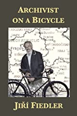 Archivist on a Bicycle: Jiří Fiedler Kindle Edition