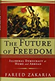The Future of Freedom: Illiberal Democracy at Home and Abroa…