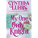 My One and Only Knight: Lighthearted Time Travel Romance (A Knights Through Time Romance Book 8)