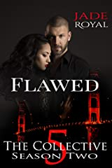 Flawed: The Collective Season Two, Episode 5 Kindle Edition