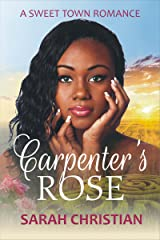 Carpenter's Rose (Sweet Town Clean Historical Western Romance Book 7) Kindle Edition