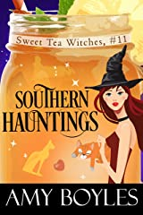 Southern Hauntings (Sweet Tea Witch Mysteries Book 11) Kindle Edition