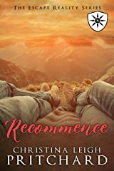 Recommence (Escape From Reality Series Book 36) Kindle Edition