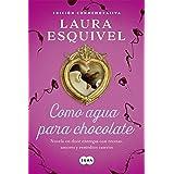 Como agua para chocolate (Como agua para chocolate 1): Novela en doce entregas con recetas, amores y remedios caseros (Spanis