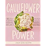 Cauliflower Power: 75 Feel-Good, Gluten-Free Recipes Made with the World's Most Versatile Vegetable