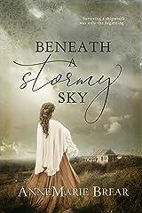 Beneath a Stormy Sky Kindle Edition