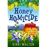 Honey Homicide: A heart-warming cozy mystery with a hint of romance (A Backyard Farming Mystery Book 3)