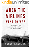 When the Airlines Went to War (English Edition)