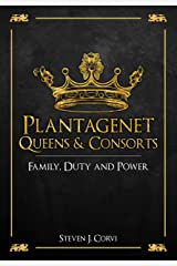 Plantagenet Queens & Consorts: Family, Duty and Power Kindle Edition