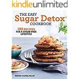 The Easy Sugar Detox Cookbook: 125 Recipes for a Sugar-Free Lifestyle