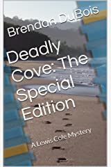 Deadly Cove:  The Special Edition: A Lewis Cole Mystery Kindle Edition