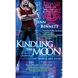 Kindling the Moon: An Arcadia Bell Novel (The Arcadia Bell Series Book 1)