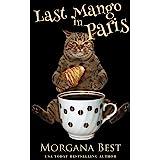 Last Mango in Paris: Cozy Mystery (Australian Amateur Sleuth Book 6)
