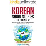 Korean Short Stories for Beginners: 20 Captivating Short Stories to Learn Korean & Grow Your Vocabulary the Fun Way! (Easy Ko