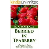 Berried in Teaberry (A Teaberry Farm Bed & Breakfast Cozy Book 31)