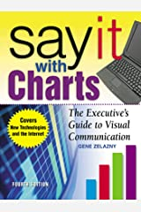 Say It With Charts: The Executive's Guide to Visual Communication: The Executive's Guide to Visual Communication (English Edition) Kindle版