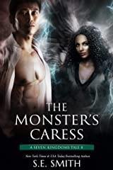The Monster's Caress: A Seven Kingdoms Tale 8 (The Seven Kingdoms) Kindle Edition