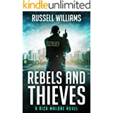 Rebels and Thieves: A Crime Thriller (Rick Malone Book 1)