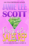Death of a Sales Rep: Gotcha Detective Agency Mystery Book 3…