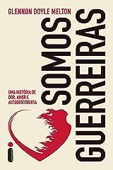 Somos guerreiras (Portuguese Edition) Kindle Edition