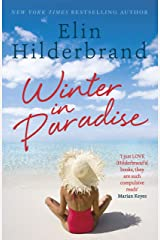 Winter In Paradise: Book 1 in NYT-bestselling author Elin Hilderbrand's wonderful Paradise series Kindle Edition