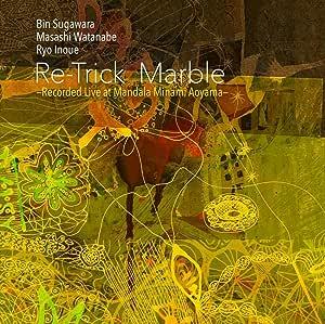 Marble –Recorded Live at Mandala Minami Aoyama-