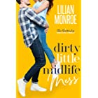 Dirty Little Midlife Mess: A Fake Relationship Romantic Comedy (Heart's Cove Hotties Book 2)