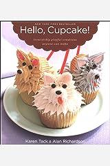 Hello, Cupcake!: Irresistibly Playful Creations Anyone Can Make Kindle Edition