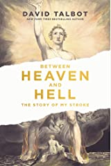 Between Heaven and Hell: The Story of My Stroke Kindle Edition