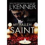 My Fallen Saint (Fallen Saint Series Book 1)