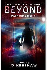 BEYOND: A Paranormal Microfiction Anthology (Dark Drabbles Book 4) (English Edition) Kindle版