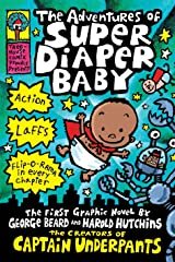 The Adventures of Super Diaper Baby (Captain Underpants) Kindle Edition