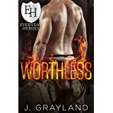 Worthless: An Everyday Heroes World Novel (The Everyday Heroes World)
