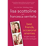 Best Friends, Occasional Enemies: The Lighter Side of Life as a Mother and Daughter (The Amazing Adventures of an Ordinary Wo