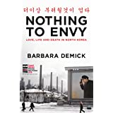 Nothing to Envy: Life, Love and Death in North Korea