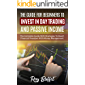 THE GUIDE FOR BEGINNERS TO INVEST IN DAY TRADING AND PASSIVE…