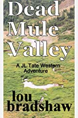 Dead Mule Valley (JL Tate Book 4) Kindle Edition