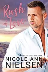 Rush of Love: A Second Chance Small Town Contemporary Romance (Texas Solace Series Book 3) Kindle Edition