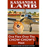 One Flew Over the Chow-Chow's Nest: A Marcia Banks and Buddy Mystery (The Marcia Banks and Buddy Mysteries Book 11)